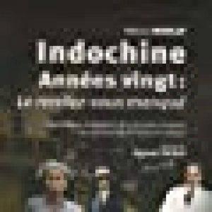 Indochine années vingt : le rendez-vous manqué (1918-1928) : La politique indigène des grands commis au service de la mise en valeur de la marque Thê-Anh Nguyen image 0 produit